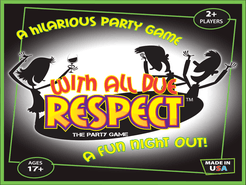With All Due Respect: The Party Game