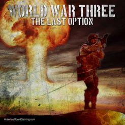 WORLD WAR THREE: The Last Option