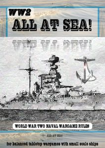 WW2 All At Sea: World War Two Naval Wargame Rules