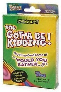 You Gotta Be Kidding Card Game
