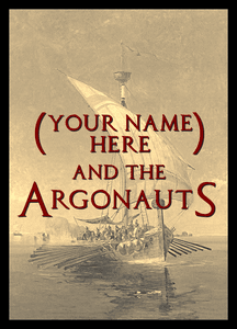 (Your Name Here) and the Argonauts