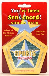 You've Been Sentenced! Add-On Deck: Sports Highlights