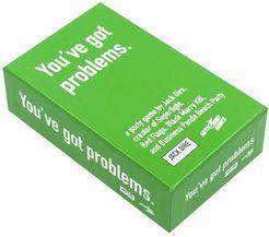 You've got problems