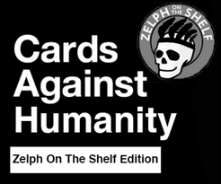 Zelph On The Shelf Edition (fan expansion for Cards Against Humanity)