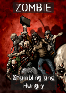 Zombie: Shambling and Hungry