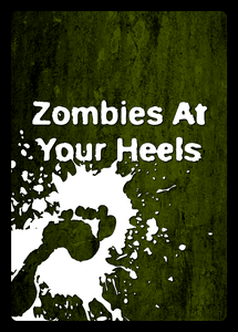 Zombies at your Heels