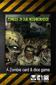 Zombies in our neighborhood